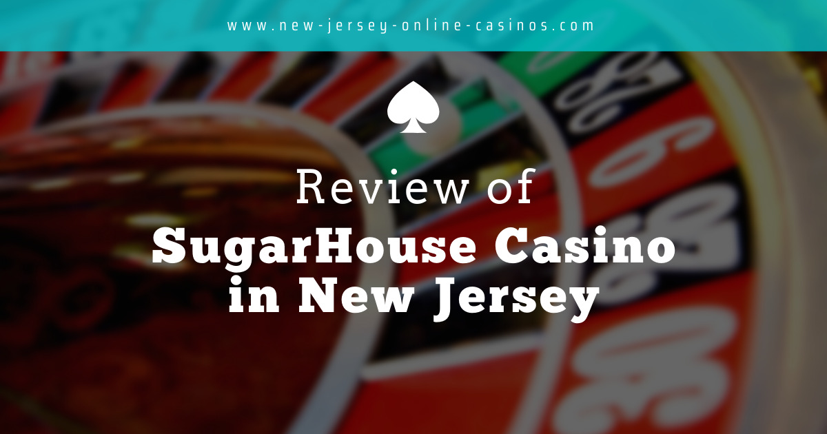 Review of SugarHouse Casino in New Jersey